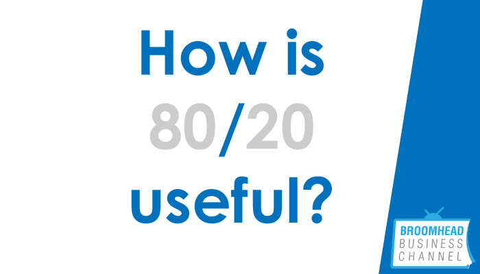 How is 80_20 useful Image by Matthew Broomhead