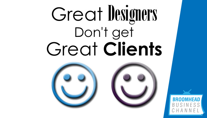 Great Designers dont get Great clients image by Matthew Broomhead.psd