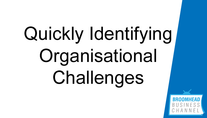 Quickly Identifying Organisational Challenges image by Matthew Broomhead